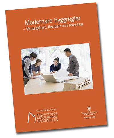 Modernare byggregler – förutsägbart, flexibelt och förenklat